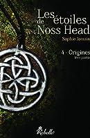 Les �toiles de Noss Head: 4 - Origines (1�re partie)