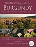 img - for The Great Domaines of Burgundy: A Guide to the Finest Wine Producers of the Cote d'Or, Third Edition book / textbook / text book