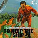 To Keep the Ship: John Grimes, Book 10 Audiobook by A. Bertram Chandler Narrated by Aaron Abano