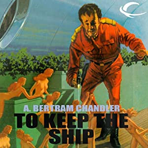 To Keep the Ship: John Grimes, Book 10 | [A. Bertram Chandler]