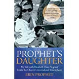 Prophet's Daughter: My Life with Elizabeth Clare Prophet Inside the Church Universal and Triumphantby Erin Prophet
