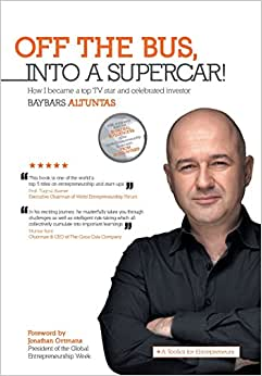 Off The Bus, Into A Supercar!: How I Became A Top TV Star And Celebrated Investor
