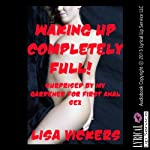 Waking Up Completely Full!: Surprised by My Gardener: A First Anal Sex Short | Lisa Vickers