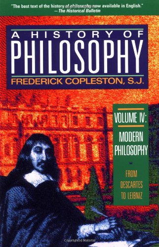 Modern Philosophy: From Descartes to Leibnitz (A History of Philosophy, Vol. 4)