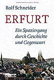 Erfurt - Ein Spaziergang durch Geschichte und Gegenwart