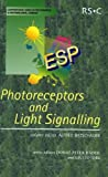 img - for Photoreceptors and Light Signalling: RSC (Comprehensive Series in Photochemical & Photobiological Sciences) book / textbook / text book
