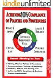Achieving 100% Compliance of Policies and Procedures: Use a Case Study to go from an Outdated Procedure to a Streamlined Procedure --- Focuses on streamlining policy and procedure documents