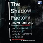The Shadow Factory: The Ultra-Secret NSA from 9/11 to the Eavesdropping on America | [James Bamford]