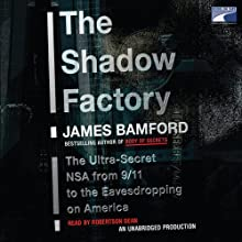 The Shadow Factory: The Ultra-Secret NSA from 9/11 to the Eavesdropping on America Audiobook by James Bamford Narrated by Robertson Dean