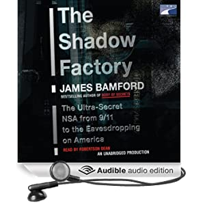 The Shadow Factory: The Ultra-Secret NSA from 9/11 to the Eavesdropping on America (Unabridged)