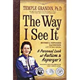 The Way I See It, Revised and Expanded 2nd Edition: A Personal Look at Autism and Asperger's ~ Temple Grandin