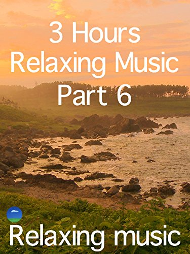 Relaxing Music 3 Hours, Part 6, for studying