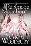 The Renegade Merchant (A Gareth & Gwen Medieval Mystery Book 7)