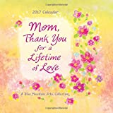 img - for 2017 Calendar: Mom, Thank You for a Lifetime of Love book / textbook / text book