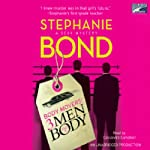 3 Men and a Body: Body Movers, Book 3 (       UNABRIDGED) by Stephanie Bond Narrated by Cassandra Campbell