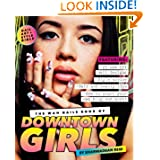 The WAH Nails Book of Downtown Girls: Nail Art + Style Bible