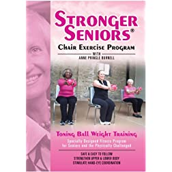 Stronger Seniors: Light-Weight Toning Ball - Enhance Upper and Lower Body Strength and Endurance. Core Strength and hand-eye coordination also improved with this fun chair exercise program from Anne Pringle Burnell