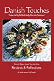 img - for Danish Touches: Recipes and Reflections by Julie Jensen McDonald (2013-06-26) book / textbook / text book