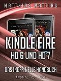 Kindle Fire HD 6 und HD 7 - das inoffizielle Handbuch. Anleitung, Tipps, Tricks