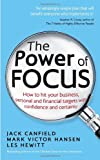 The Power of Focus: How to Hit Your Busi...
