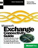 img - for Microsoft Exchange Connectivity Guide (Microsoft BackOffice) by Bliss, Rodney (2000) Paperback book / textbook / text book