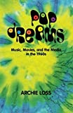 img - for Pop Dreams: Music, Movies, and the Media in the American 1960's (Harbrace Books on America Since 1945) by Archie Loss (1998-09-15) book / textbook / text book