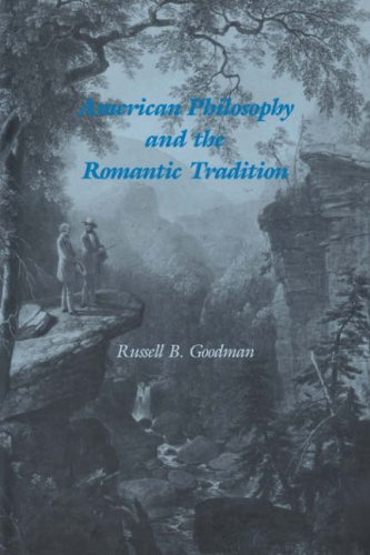 American Philosophy and the Romantic Tradition (Cambridge Studies in American Literature and Culture), Russell B. Goodman