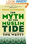 The Myth of the Muslim Tide: Do Immig...
