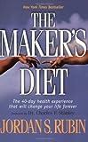 The Maker's Diet: Written by Jordan Rubin, 2005 Edition, (Reprint) Publisher: Berkley Trade [Paperback]