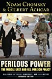Perilous Power: The Middle East and U.S. Foreign Policy Dialogues on Terror, Democracy, War, and Justice (1594513139) by Chomsky, Noam