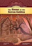 The House of the Seven Gables (Calico Illustrated Classics)