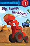 Dig, Scoop, Ka-boom! (Step into Reading) (0375869107) by Holub, Joan