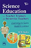 img - for Science Education for Teacher Trainees and In-service Teachers Learning to learn modern science book / textbook / text book