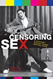 img - for Censoring Sex: A Historical Journey Through American Media book / textbook / text book