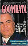 img - for Goombata : The Improbable Rise and Fall of John Gotti and His Gang book / textbook / text book