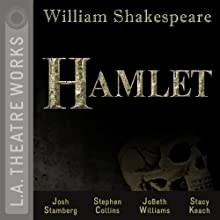 Hamlet  by William Shakespeare Narrated by Josh Stamberg, Stephen Collins, JoBeth Williams, Stacy Keach, Alan Mandell, Emily Swallow, Matthew Wolf