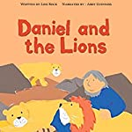 Daniel and the Lions: My Very First Bible Stories | Lois Rock
