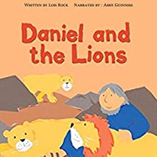 Daniel and the Lions: My Very First Bible Stories Audiobook by Lois Rock Narrated by Abby Guinness