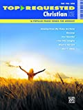 Top-Requested Christian Sheet Music: 16 Popular Praise Songs for Worship (Piano/Vocal/Guitar) (Top-Requested Sheet Music)