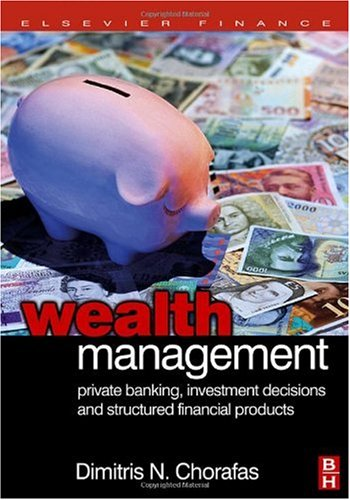 Wealth Management: Private Banking, Investment Decisions, and Structured Financial Products
