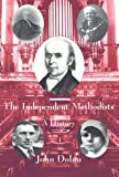 Independent Methodists: A History (0227679830) by Dolan, John