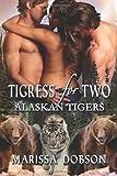 Marissa Dobson Tigress for Two: 3 (Alaskan Tigers)