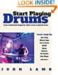 Start Playing Drums: A new method boo...