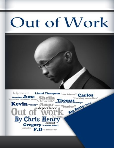 Out of Work: Christopher Henry: 9781492288497: Amazon.com: Books