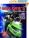 Welder's Handbook, RevisedHP1513: A G...