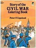 Story of the Civil War Coloring Book (Dover History Coloring Book) (0486265323) by Copeland, Peter F.