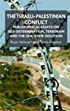 img - for The Israeli-Palestinian Conflict: Philosophical Essays on Self-Determination, Terrorism and the One-State Solution book / textbook / text book