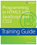 Programming in HTML5 with JavaScript and CSS3 Training Guide: 70-480 (Microsoft Press Training Guide)
