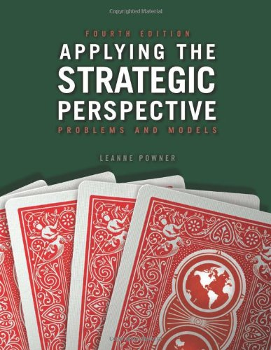 Applying the Strategic Perspective: Problems and Models...