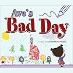 Ava's Bad Day | Elisient Maeve Vernon